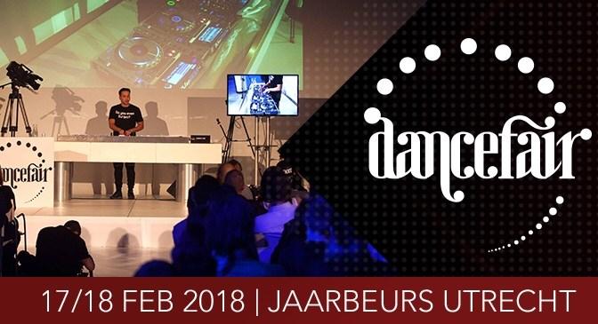 Is music your life? 17/18 February, Dancefair 2018, Jaarbeurs, Utrecht, NL