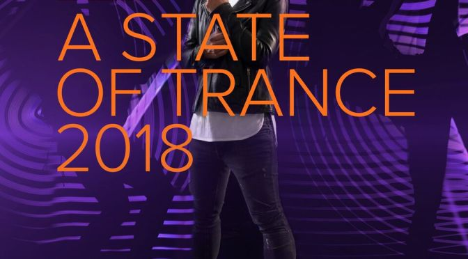 PRE ORDER NOW: A STATE OF TRANCE 2018!!!!!