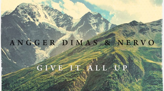 ANGGER DIMAS AND NERVO SERVE UP SLICE OF DANCE-POP MAGIC WITH 'GIVE IT ALL UP'