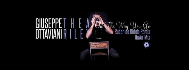 GIUSEPPE OTTAVIANI FEATURING THEA RILEY – ON THE WAY YOU GO