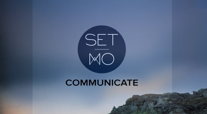 """SET MO RELEASE NEW TRACK  """"COMMUNICATE"""""""
