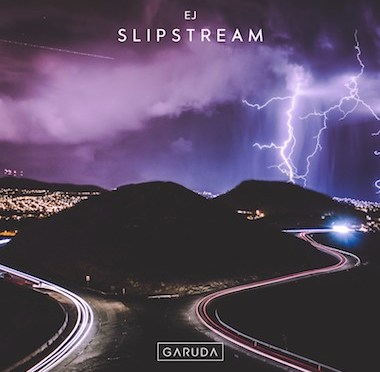 FORMULA E'S DANCE MUSIC SUPERSTAR EJ RELEASES 'SLIPSTREAM' ON TOP-TIER GARUDA LABEL