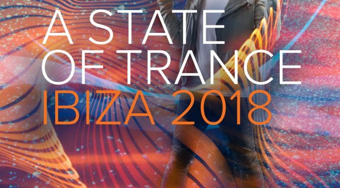 ARMIN VAN BUUREN ROUNDS UP A BEAUTIFUL SUMMER WITH THE 'A STATE OF TRANCE, IBIZA 2018' MIX ALBUM
