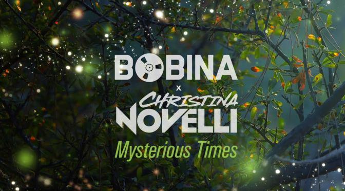 BOBINA x CHRISTINA NOVELLI –   MYSTERIOUS TIMES