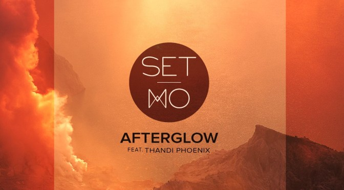 Australia's Set Mo Release New Single 'Afterglow' Featuring Thandi Phoenix | OUT NOW | STREAM