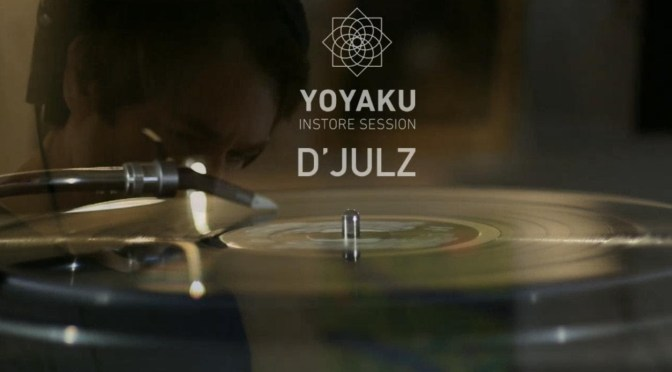 LISTEN BACK: YOYAKU INSTORE SESSION:  D'JULZ
