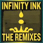 INFINITY INK EMERGE WITH 'THE REMIXES' OF 'HOUSE OF INFINITY' LP