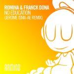 ROMINA & FRANCK  DONA – NO EDUCATION (Jerome Isma-Ae Remix)