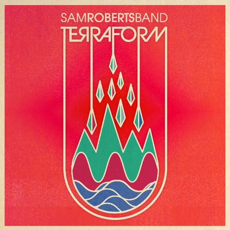 Sam Roberts Band | Terraform | Bakery Mastering
