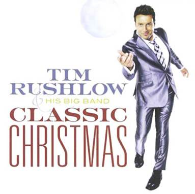 Tim Rushlow | His Big Band Christmas