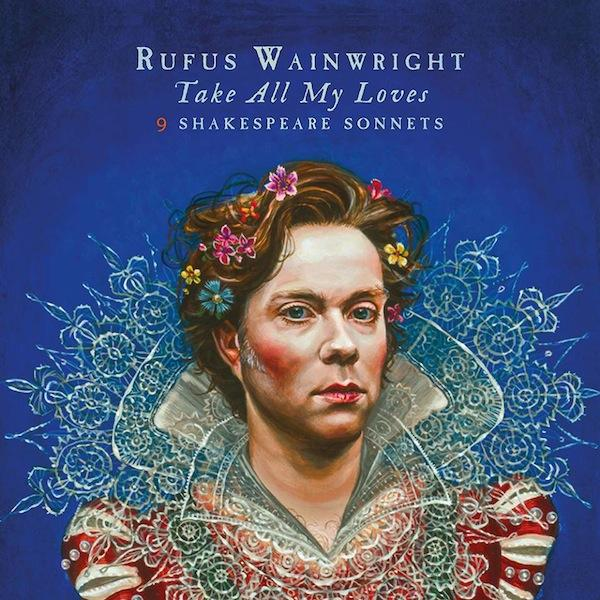 Rufus Wainwright | Take All My Loves | Bakery Mastering