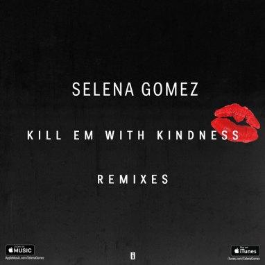 Selena Gomez   Kill Em With Kindness (remixes)