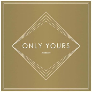 Only Yours | Different