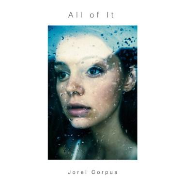 Jorel Corpus | All of It