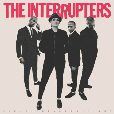 The Interrupters | Fight the Good Fight