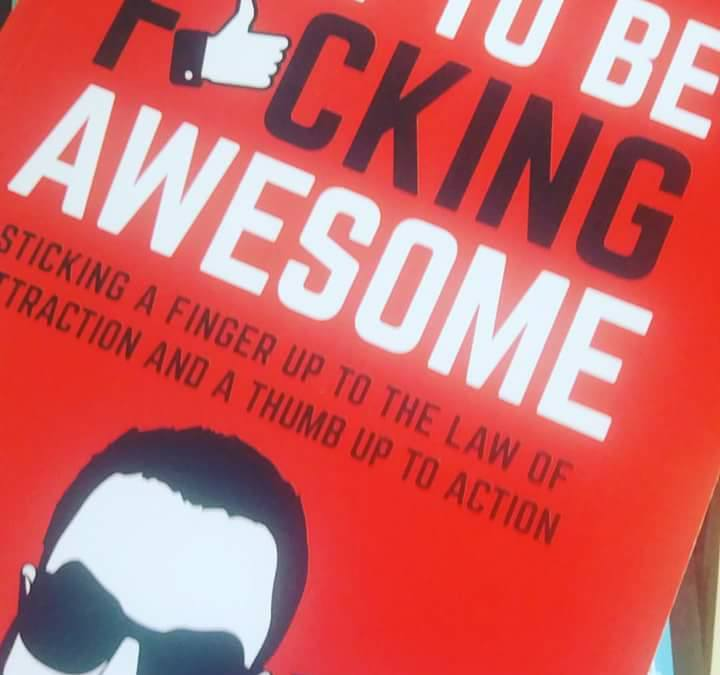 Book Review: How to be Fucking Awesome by Dan Meredith