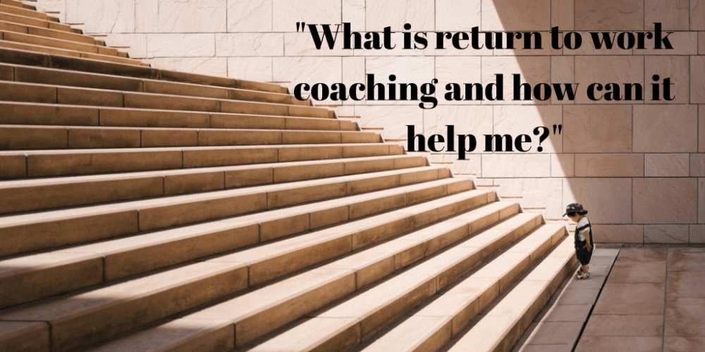 What is return to work coaching and how can it help me?