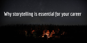 storytelling essentialf for career