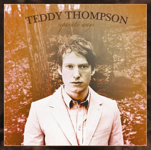 Teddy Thompson Separate Ways