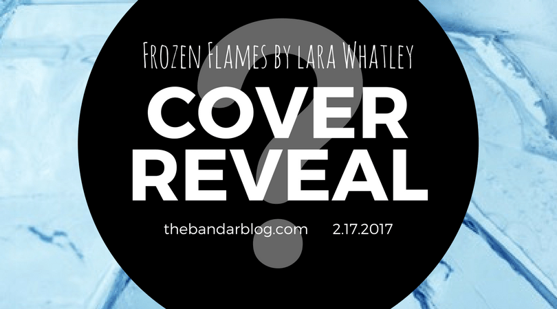 Cover Reveal: Frozen Flames by Lara Whatley