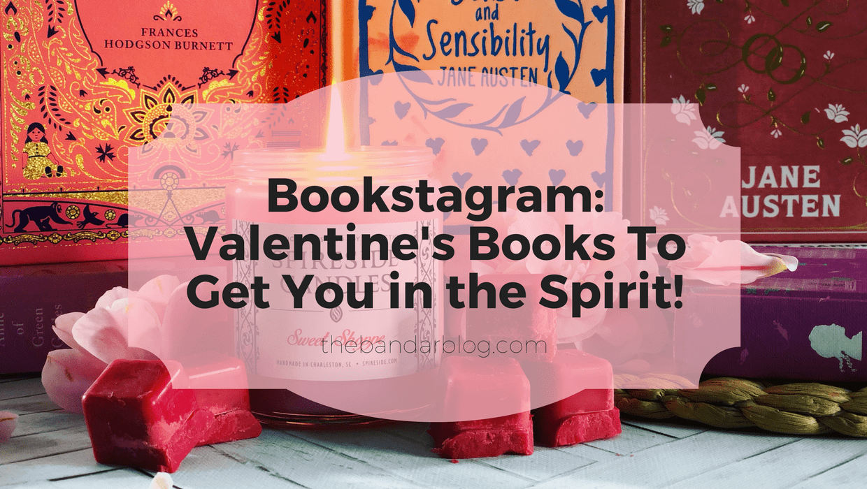 Bookstagram: Valentine's Books To Get You in the Spirit!