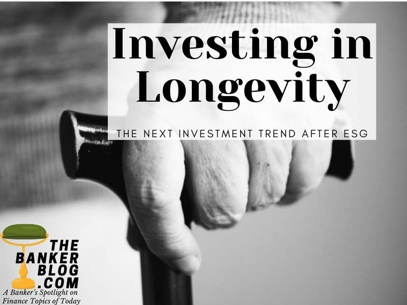 Investing in Longevity – The Next Investment Trend After ESG