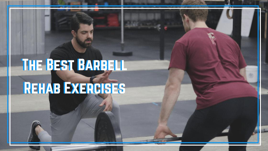 best barbell rehab exercises
