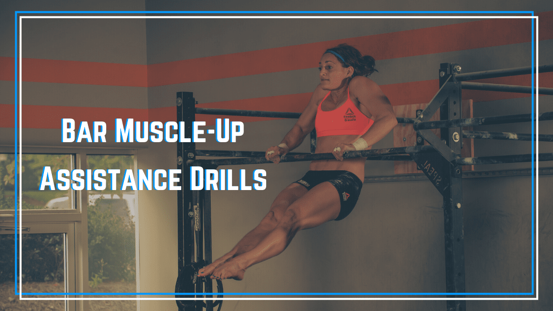 bar muscle-up assistance drills
