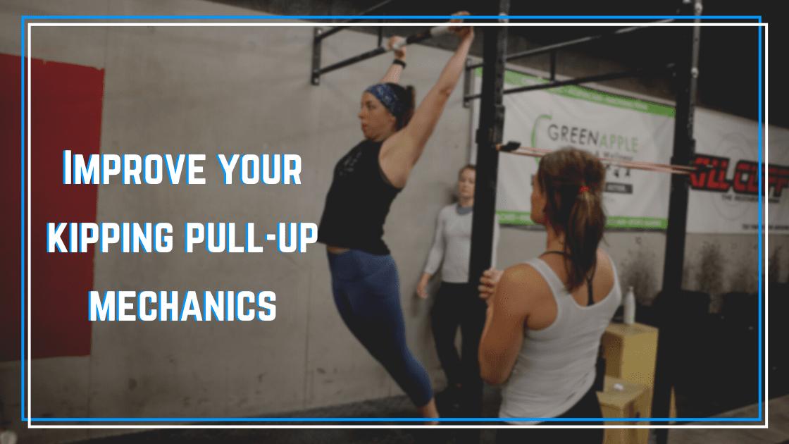 improve your kipping pull-up mechanics