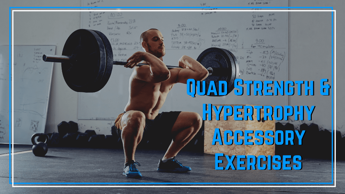 quad strength & hypertrophy exercises