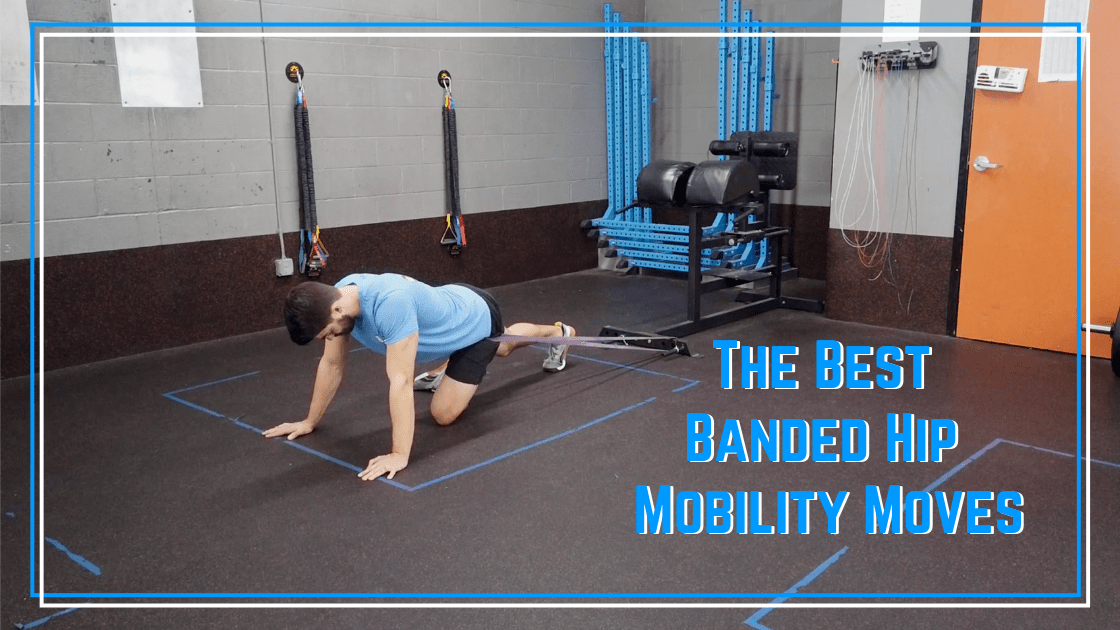 The Best Banded Hip Mobility Moves