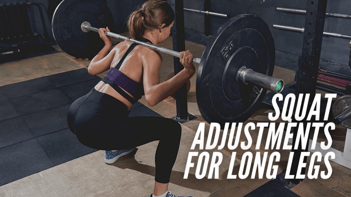 long leg squat adjustments