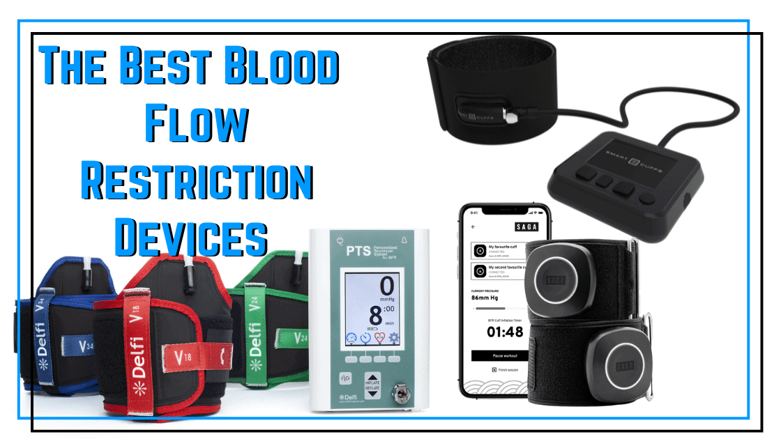 Best Blood Flow Restriction bands and devices