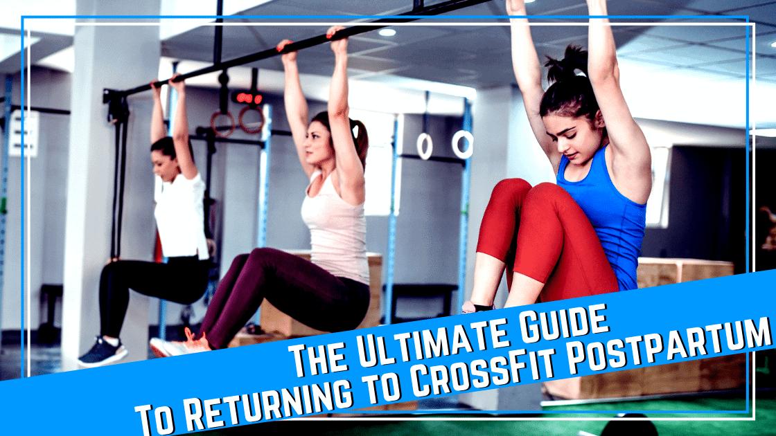 Returning to CrossFit Postpartum