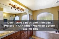 Don't Start a Bathroom Remodel Project in Ann Arbor ...