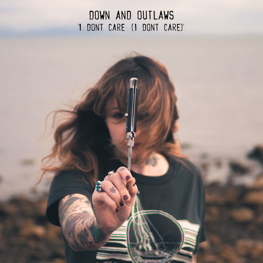 Down and Outlaws - I Dont Care