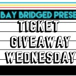Ticket Giveaway Wednesday