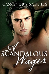 Cover for A Scandalous Wager by Cassandra Sammuels