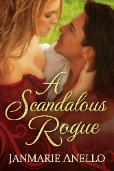 Cover for A Scandalous Rogue by Janmarie Anello