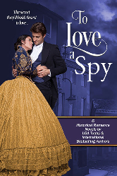 Cover image for To Love a Spy by Aileen Fish, Marie Higgins, LL Muir, Bess McBride, Melissa Lynn Blue, Kathy L Wheeler