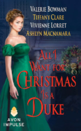 Cover image for the All I want For Christmas is a Duke anthology by Valerie Bowman, Tiffany Clare, Vivienne Lorret, and Ashlyn Macnmara