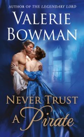 Cover image for Never Trust a Pirate by Valerie Bowman