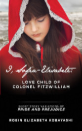 Cover image for I Sofia-Elisabete: Love Child of Colonel Fitzwilliam by Robin Elizabeth Kobayashi
