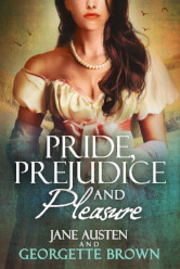 Cover image for PRIDE, PREJUDICE & PLEASURE by Georgette Brown