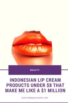 Indonesian Lip Cream Products Under $8 That Make Me Look Like $1 Million - The BeauTraveler