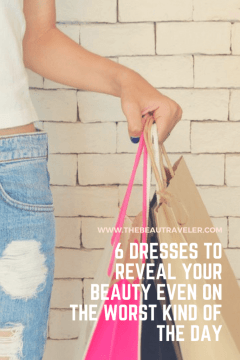 6 Dresses to Reveal Your Beauty Even on the Worst Kind of the Day - The BeauTraveler