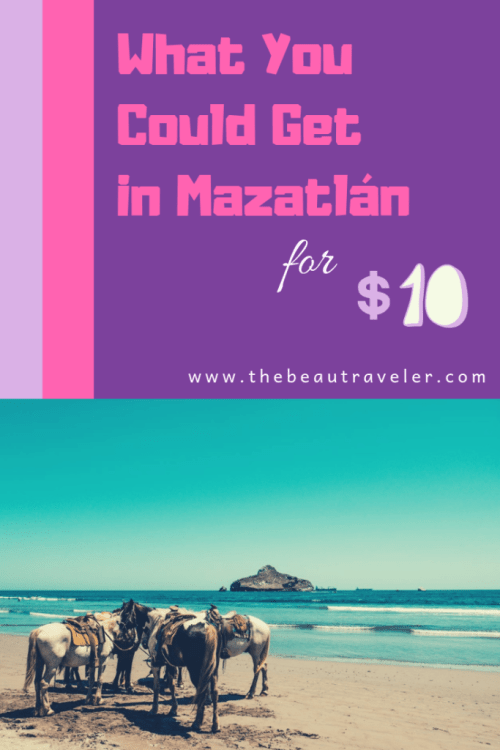 What You Could Get in Mazatlan for $10 - The BeauTraveler