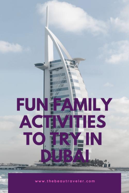 Fun Family Activities to Try in Dubai - The BeauTraveler