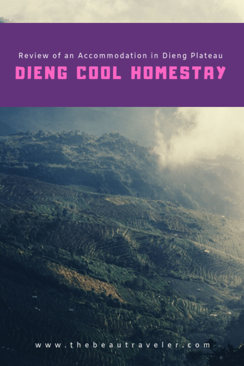 Review: Dieng Cool Homestay, an Accommodation Around Dieng Plateau in Central Java - The BeauTraveler