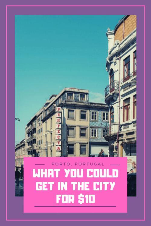 What You Could Get in Porto for $10 - The BeauTraveler